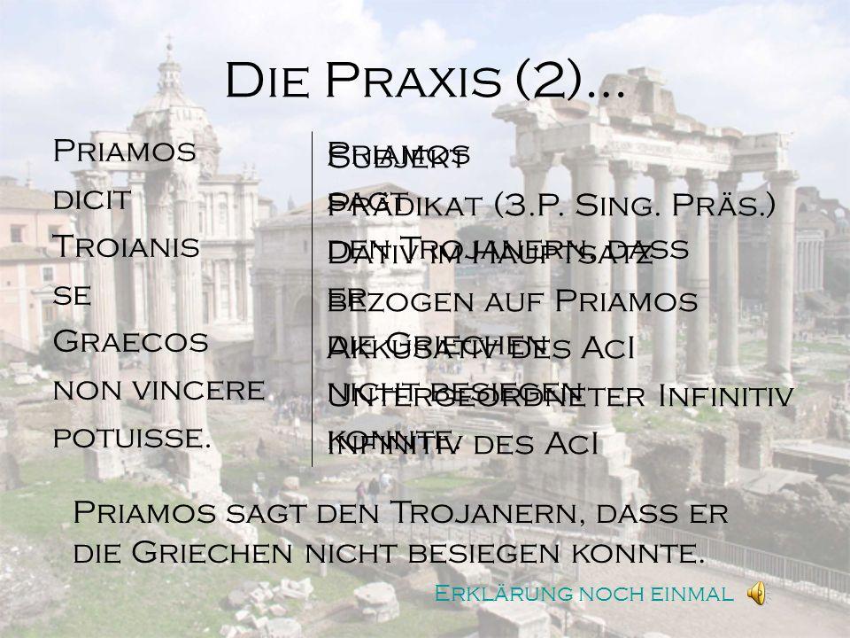 Die Praxis (2)… Priamos Subjekt Priamos dicit sagt