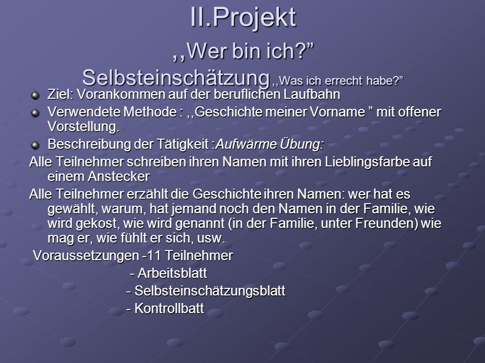 II.Projekt ,,Wer bin ich Selbsteinschätzung ,,Was ich errecht habe