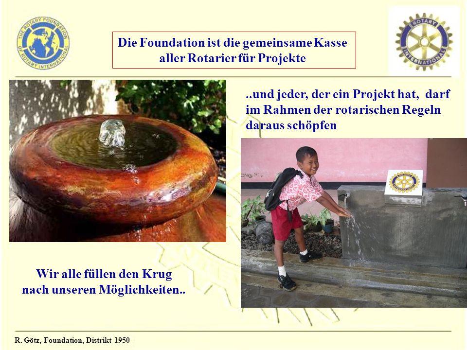 Die Foundation ist die gemeinsame Kasse aller Rotarier für Projekte