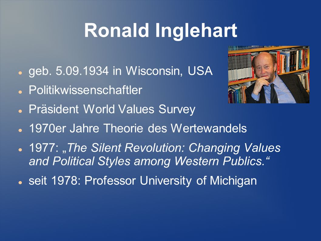 Ronald Inglehart geb. 5.09.1934 in Wisconsin, USA