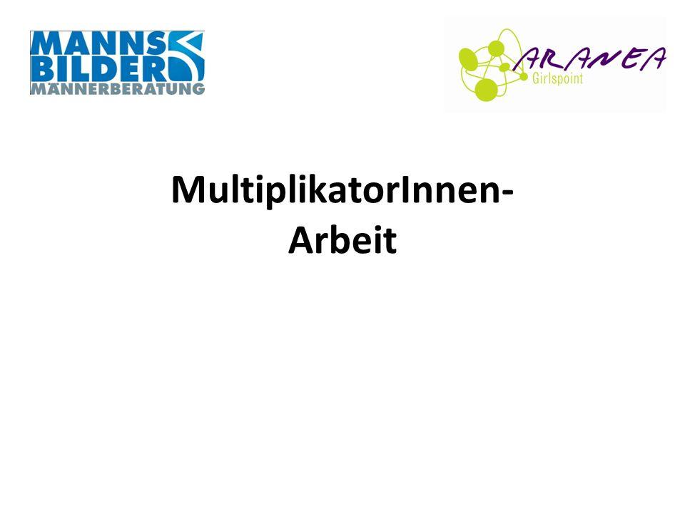 MultiplikatorInnen- Arbeit