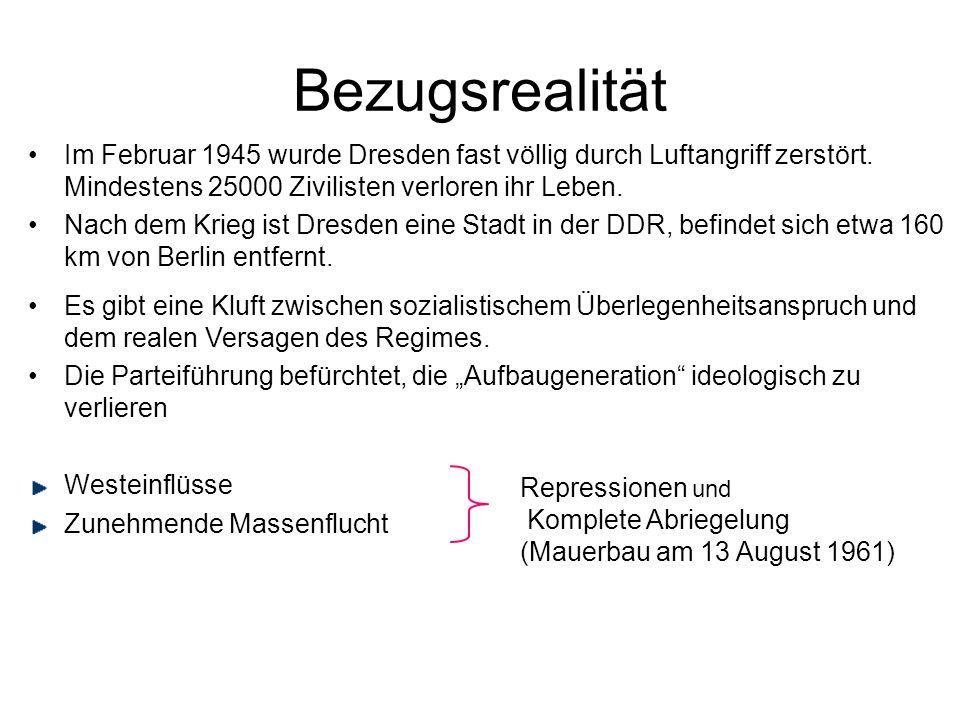 Bezugsrealität Im Februar 1945 wurde Dresden fast völlig durch Luftangriff zerstört. Mindestens 25000 Zivilisten verloren ihr Leben.
