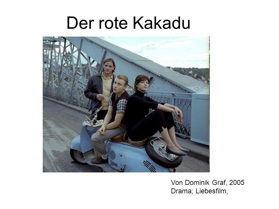 Der rote Kakadu Von Dominik Graf, 2005 Drama; Liebesfilm, 8