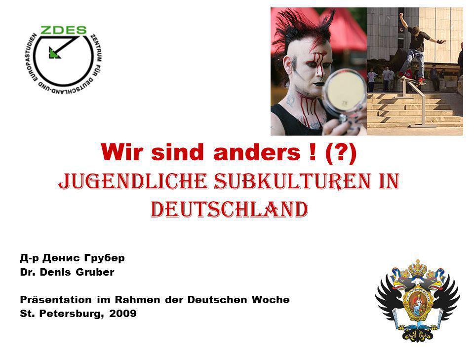 Wir sind anders ! ( ) Jugendliche Subkulturen in Deutschland