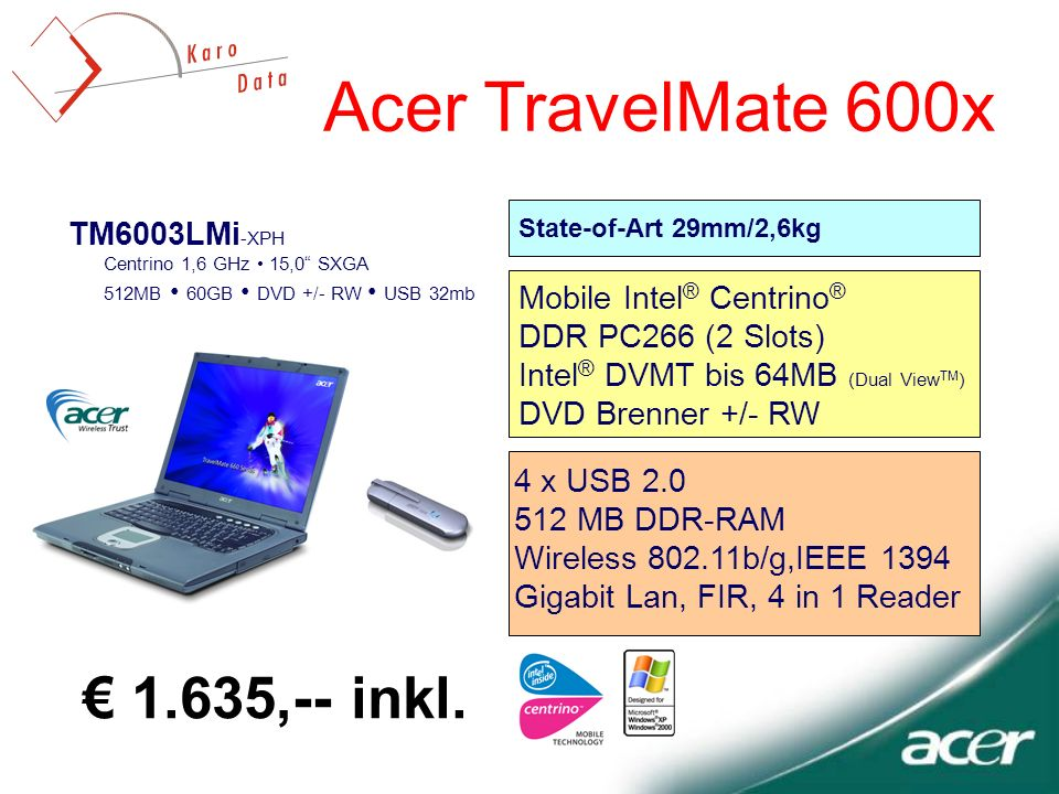 Acer TravelMate 600x € 1.635,-- inkl. TM6003LMi-XPH