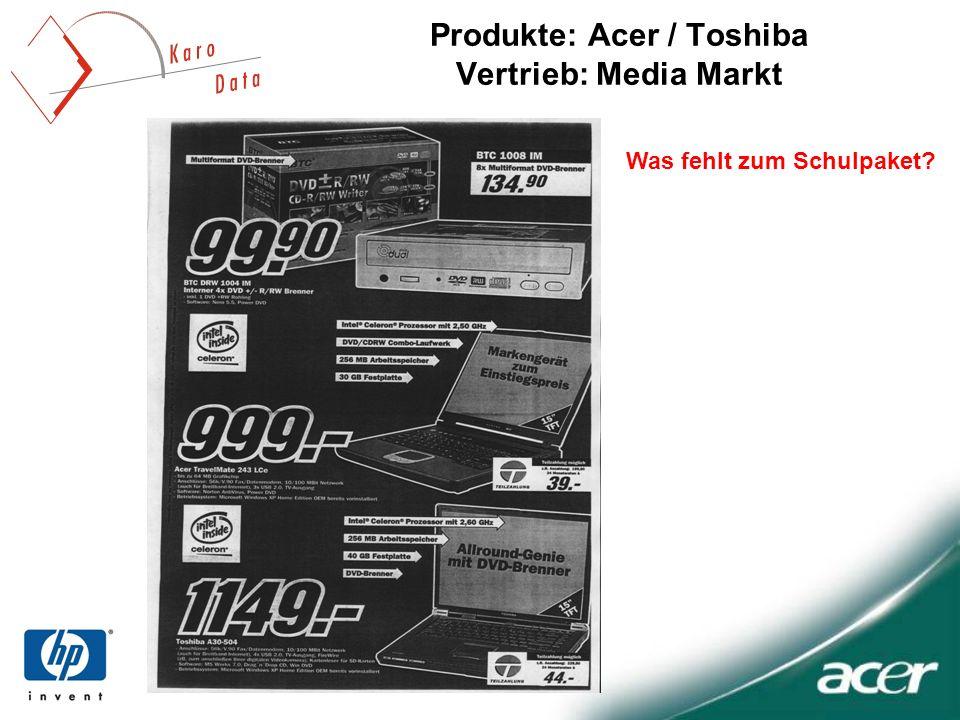 Produkte: Acer / Toshiba Vertrieb: Media Markt