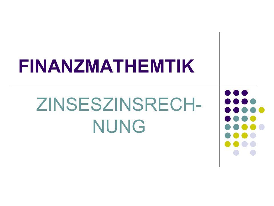 FINANZMATHEMTIK ZINSESZINSRECH-NUNG