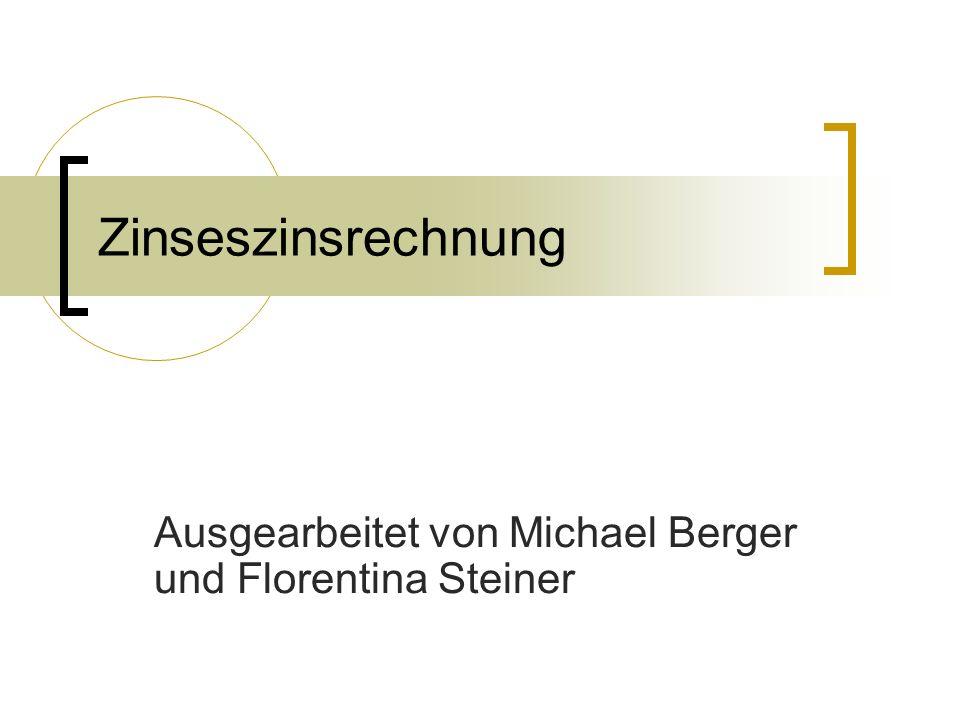 Ausgearbeitet von Michael Berger und Florentina Steiner