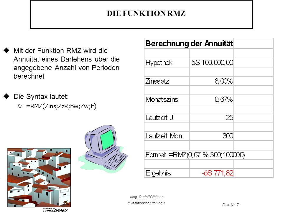 DIE FUNKTION RMZ Mit der Funktion RMZ wird die Annuität eines Darlehens über die angegebene Anzahl von Perioden berechnet.