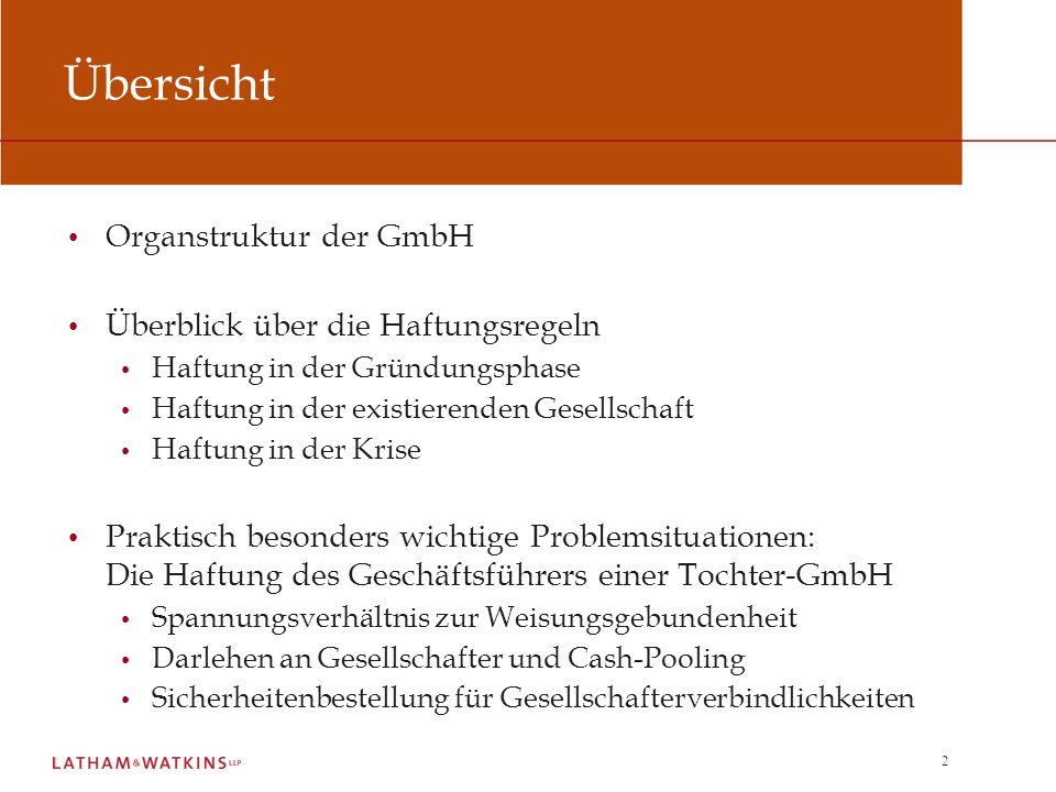 Übersicht Organstruktur der GmbH Überblick über die Haftungsregeln