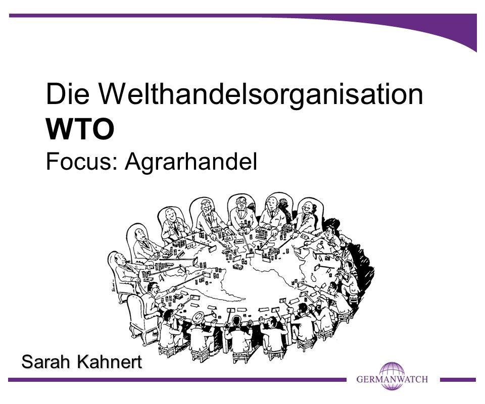 Die Welthandelsorganisation WTO Focus: Agrarhandel