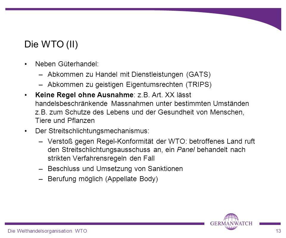 Die WTO (II) Neben Güterhandel: