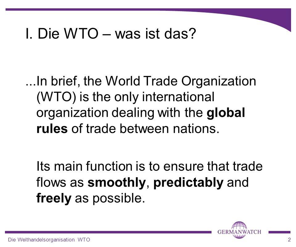 04/2004 I. Die WTO – was ist das