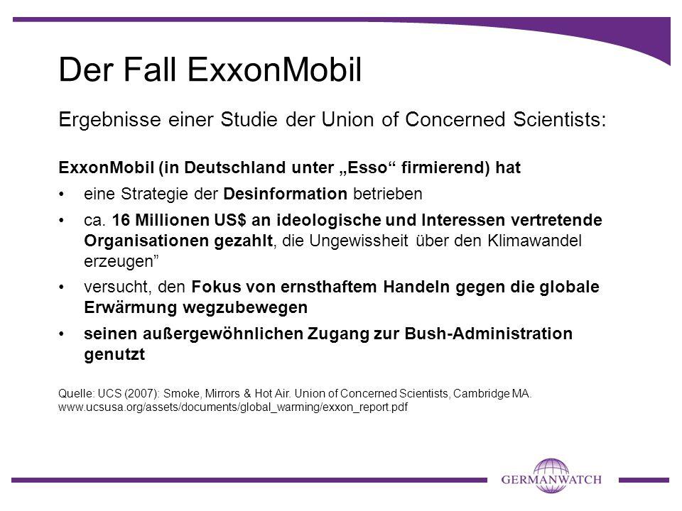 """Der Fall ExxonMobil Ergebnisse einer Studie der Union of Concerned Scientists: ExxonMobil (in Deutschland unter """"Esso firmierend) hat."""