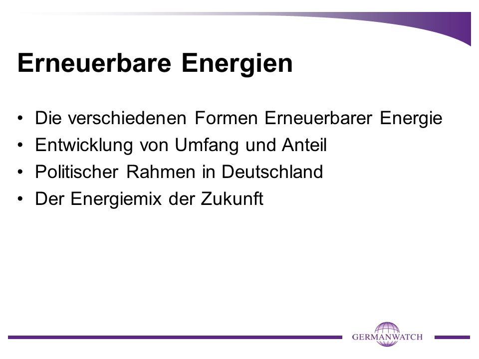 Erneuerbare Energien Die verschiedenen Formen Erneuerbarer Energie