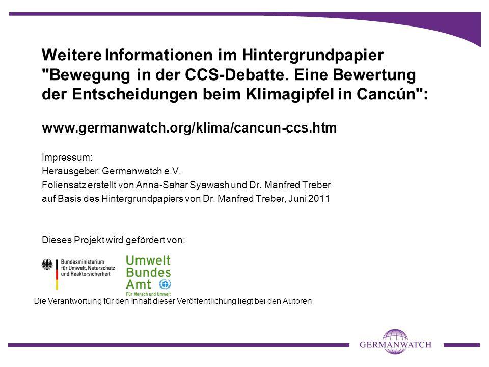 Weitere Informationen im Hintergrundpapier Bewegung in der CCS-Debatte. Eine Bewertung der Entscheidungen beim Klimagipfel in Cancún :