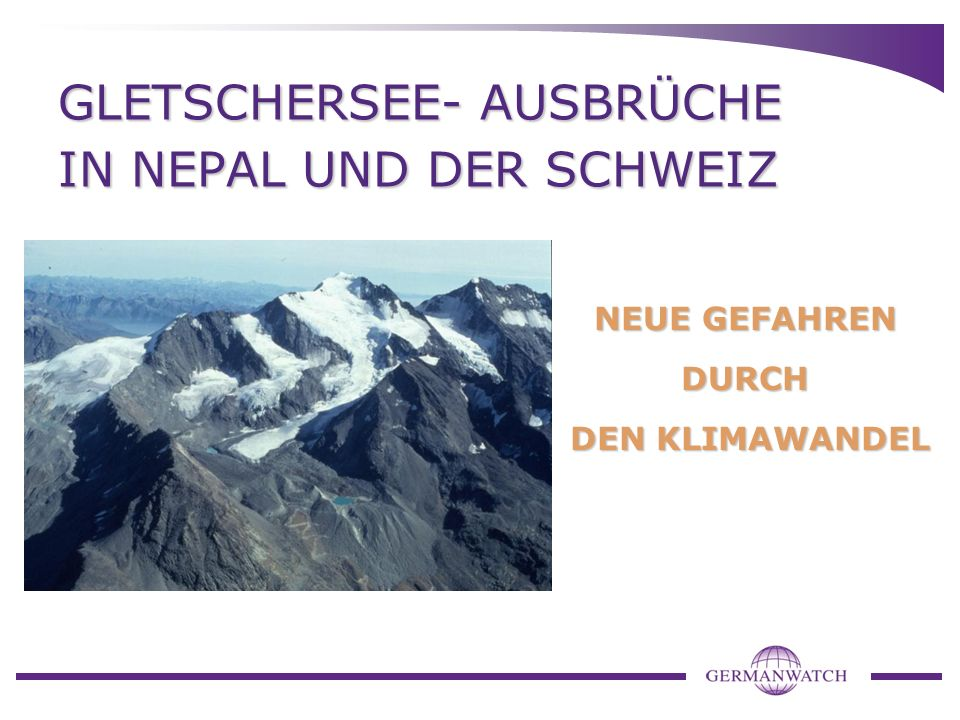 GLETSCHERSEE- AUSBRÜCHE IN NEPAL UND DER SCHWEIZ
