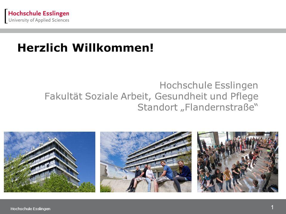 """Herzlich Willkommen! Hochschule Esslingen Fakultät Soziale Arbeit, Gesundheit und Pflege Standort """"Flandernstraße"""