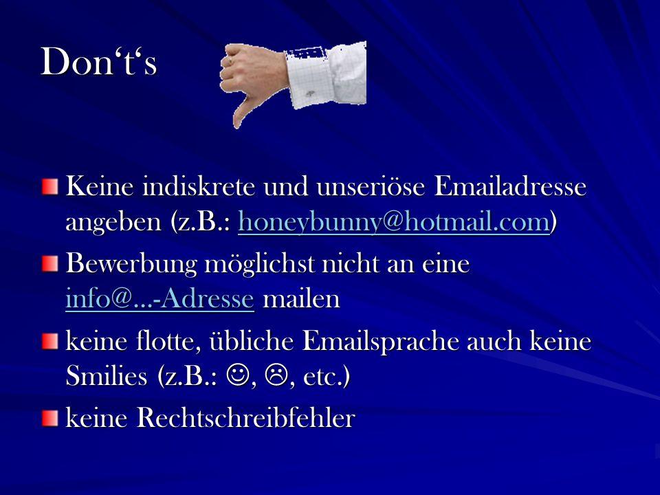Don't's Keine indiskrete und unseriöse Emailadresse angeben (z.B.: honeybunny@hotmail.com)