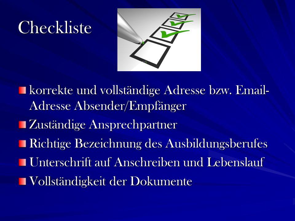 Checkliste korrekte und vollständige Adresse bzw. Email-Adresse Absender/Empfänger. Zuständige Ansprechpartner.
