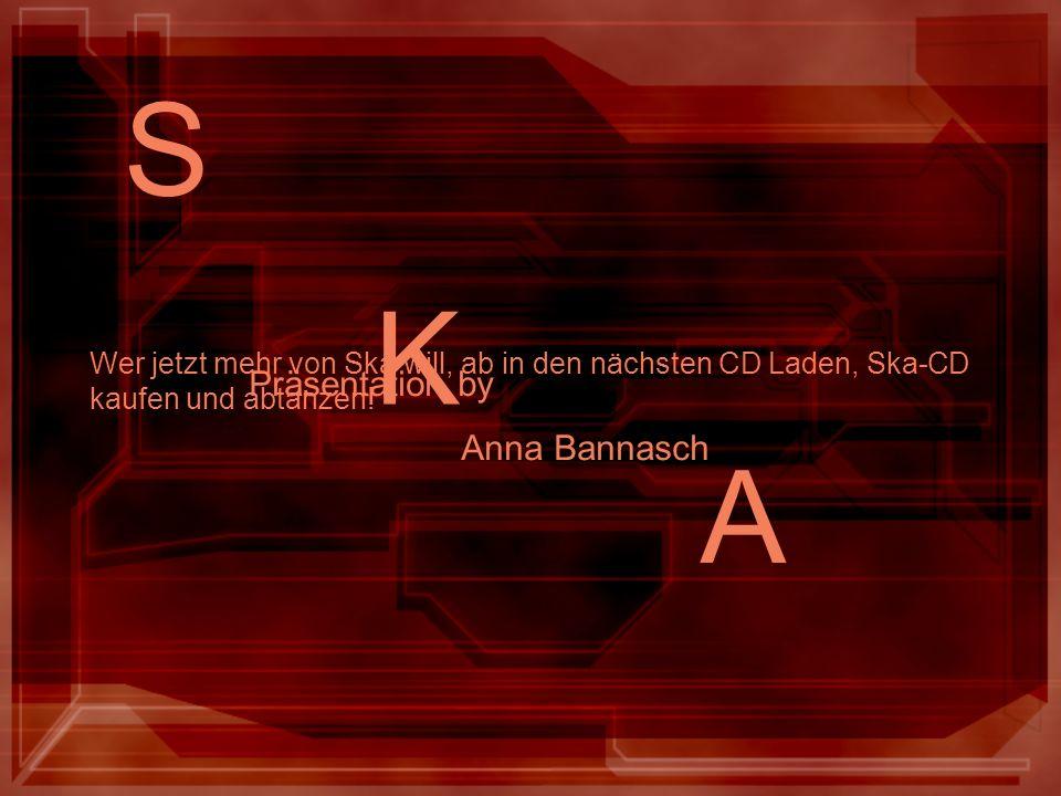 S K A Präsentation by Anna Bannasch