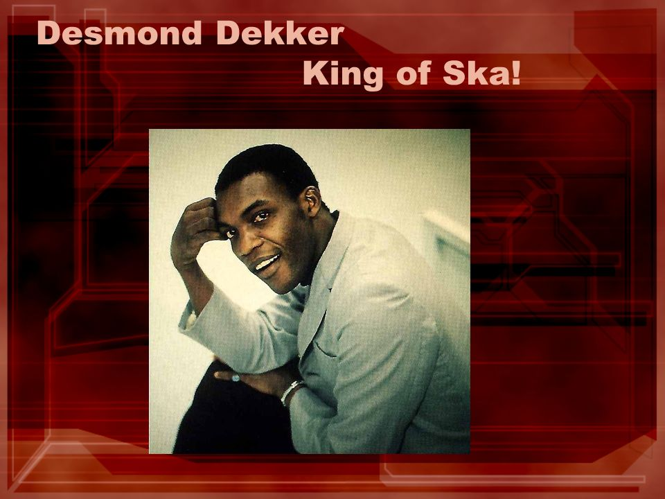 Desmond Dekker King of Ska!