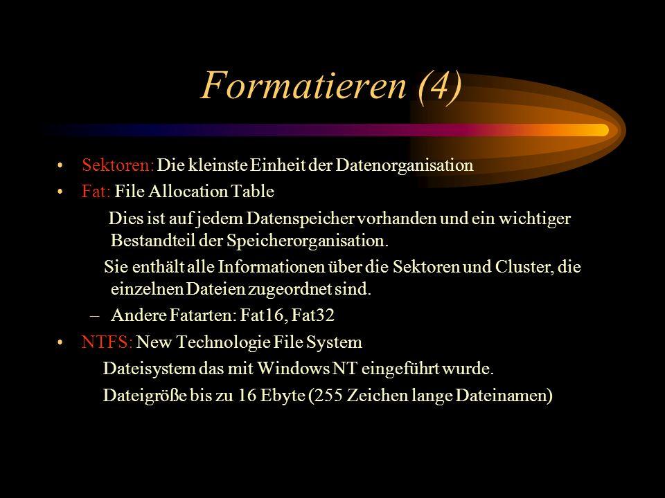Formatieren (4) Sektoren: Die kleinste Einheit der Datenorganisation