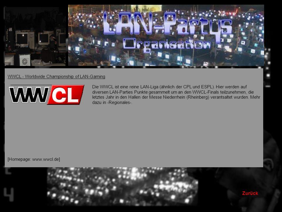 Zurück WWCL - Worldwide Championship of LAN-Gaming