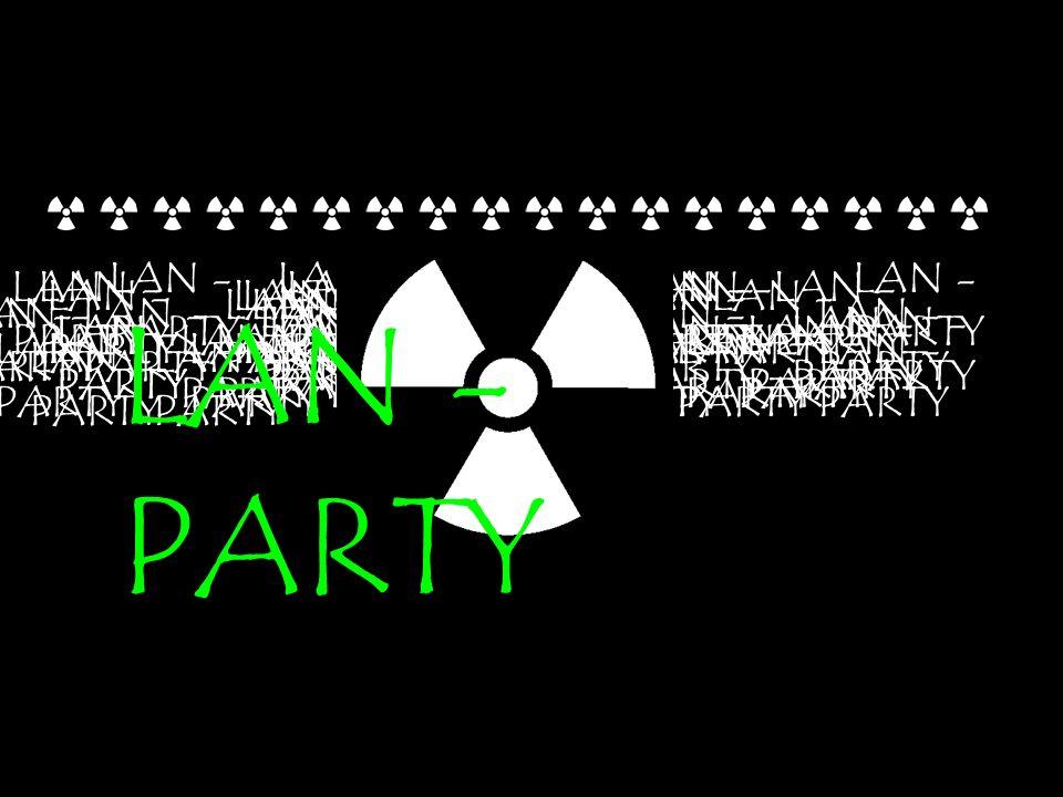 LAN - PARTY LAN - PARTY LAN - PARTY LAN - PARTY LAN - PARTY