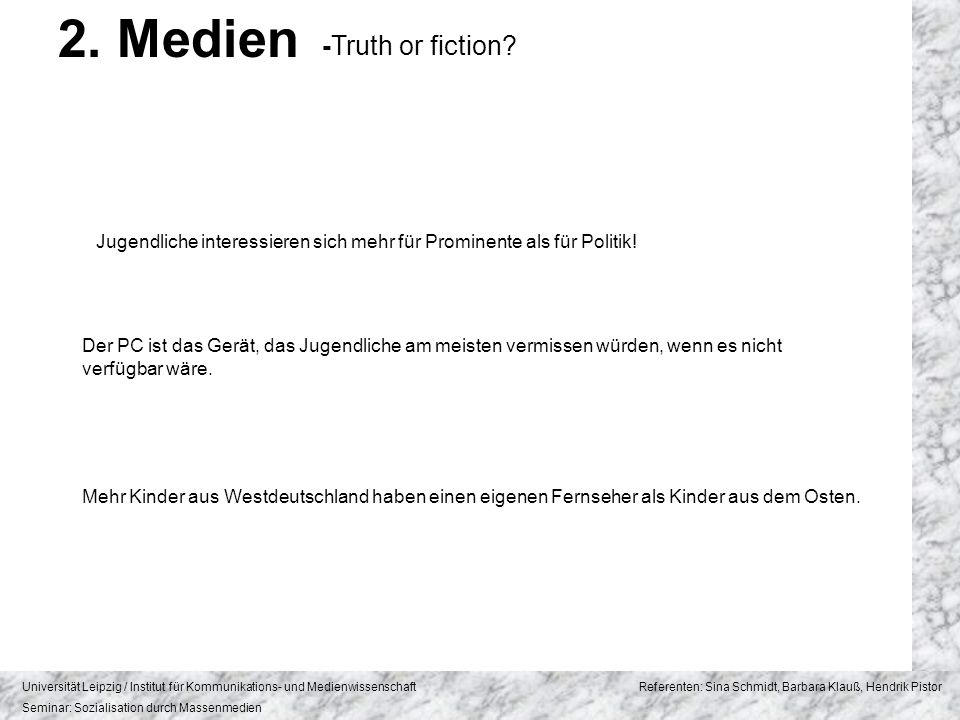 2. Medien -Truth or fiction