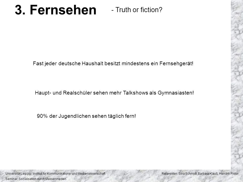 3. Fernsehen - Truth or fiction