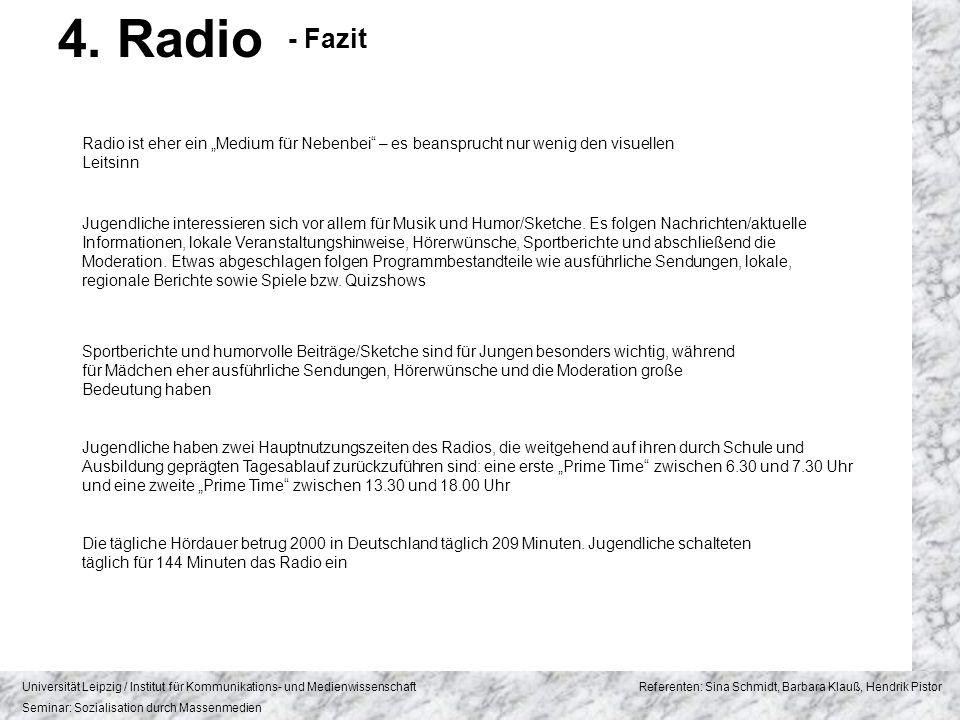 """4. Radio - Fazit. Radio ist eher ein """"Medium für Nebenbei – es beansprucht nur wenig den visuellen Leitsinn."""