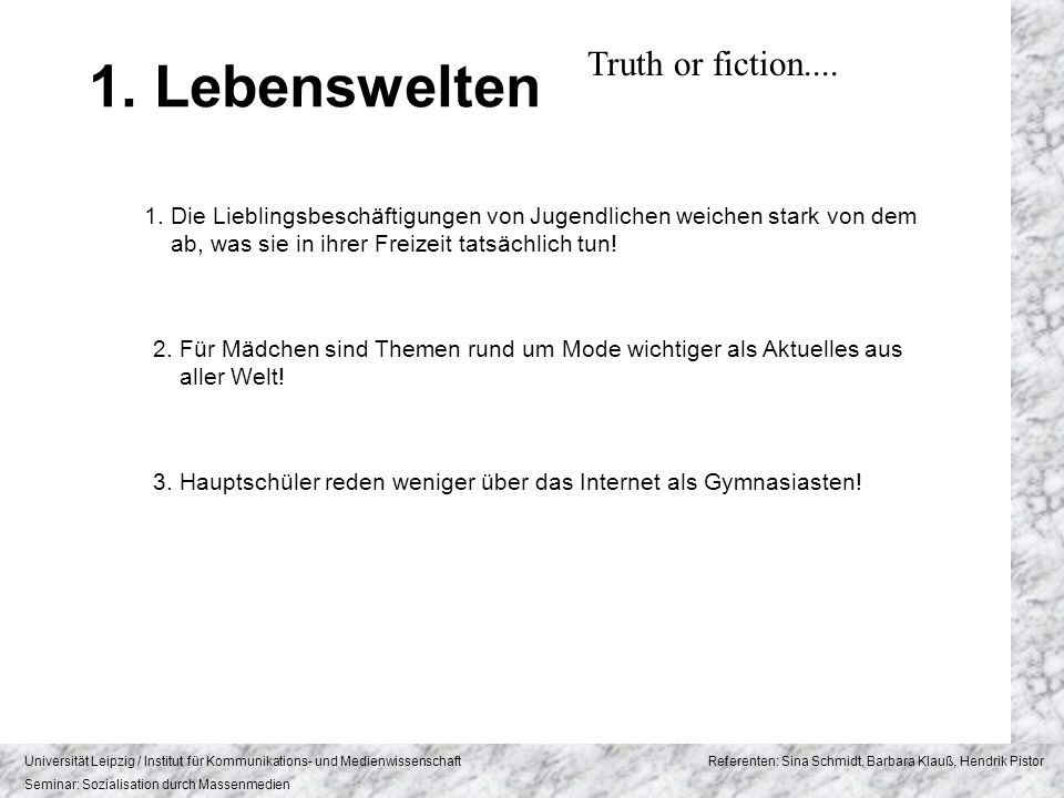 1. Lebenswelten Truth or fiction....