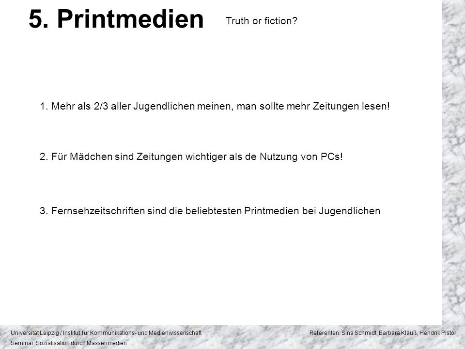 5. Printmedien Truth or fiction