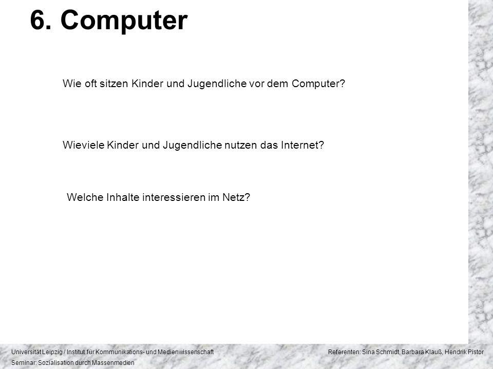 6. Computer Wie oft sitzen Kinder und Jugendliche vor dem Computer