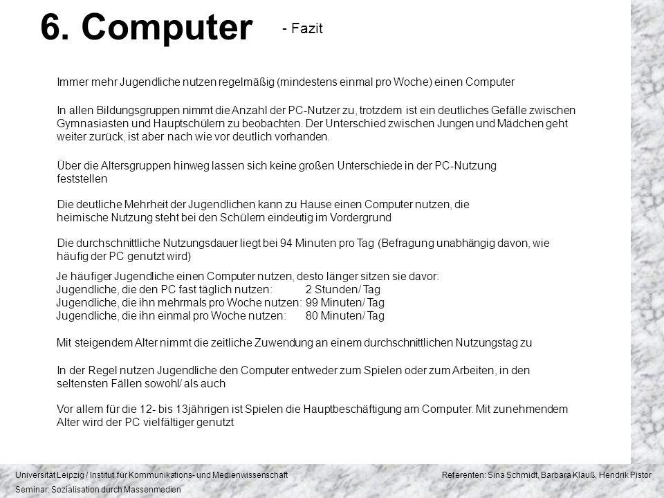 6. Computer - Fazit. Immer mehr Jugendliche nutzen regelmäßig (mindestens einmal pro Woche) einen Computer.