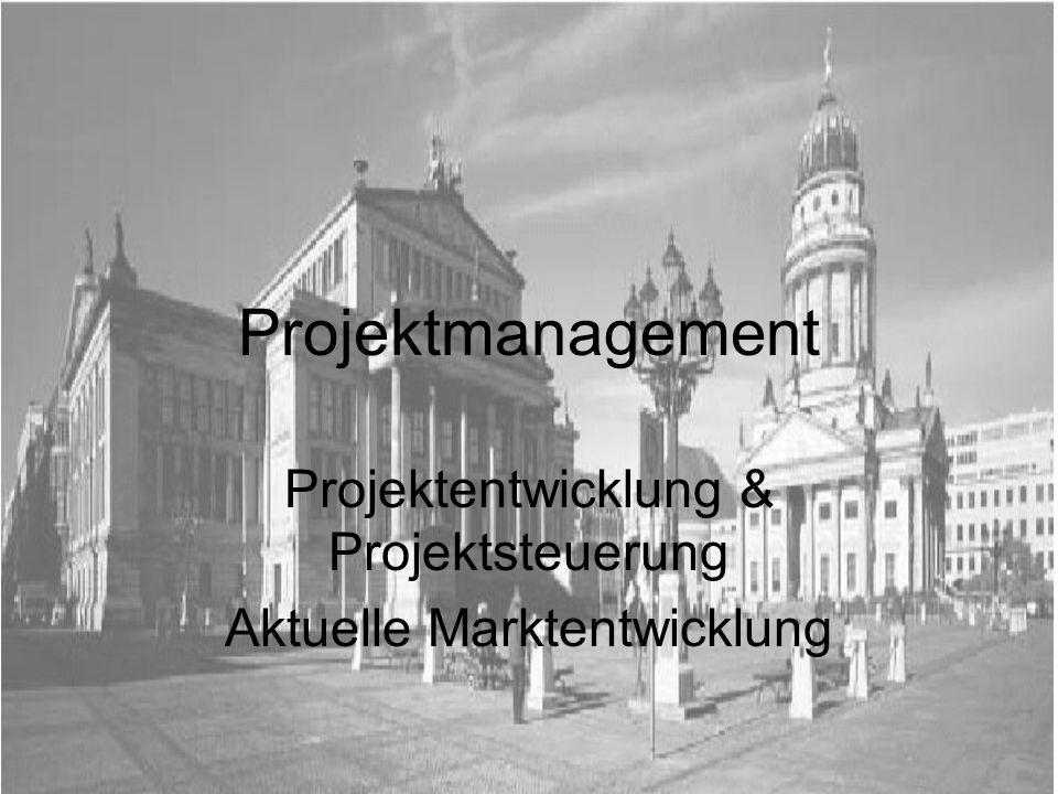 Projektentwicklung & Projektsteuerung Aktuelle Marktentwicklung