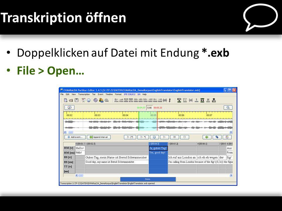 Transkription öffnen Doppelklicken auf Datei mit Endung *.exb