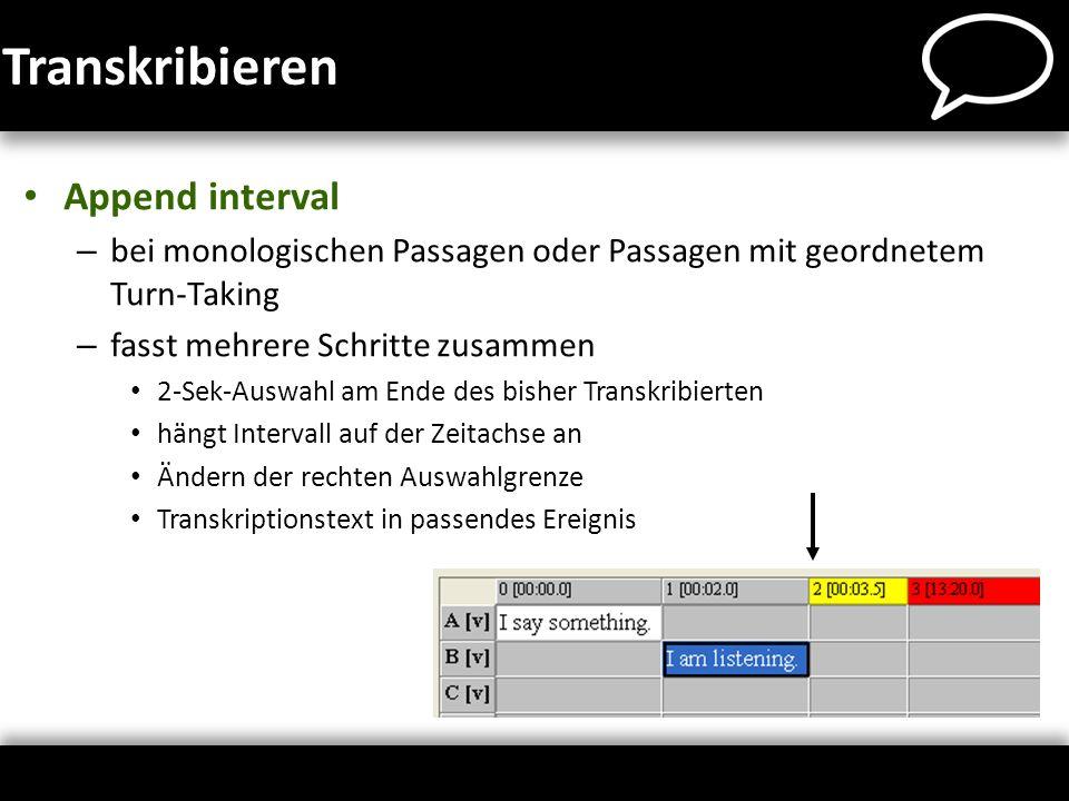 Transkribieren Append interval