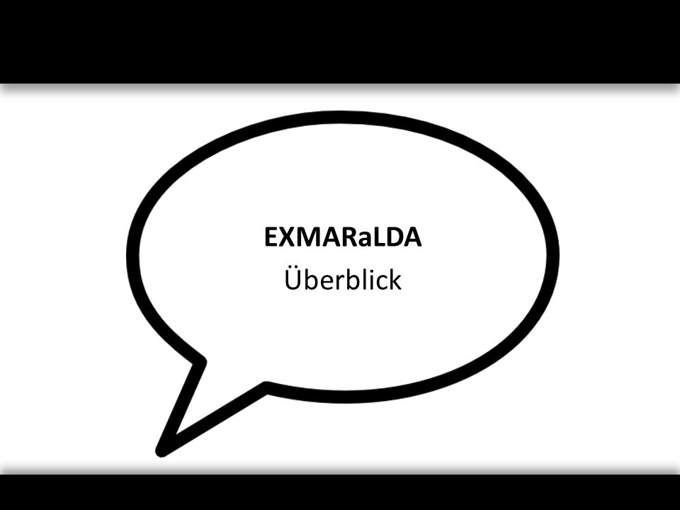 EXMARaLDA Überblick