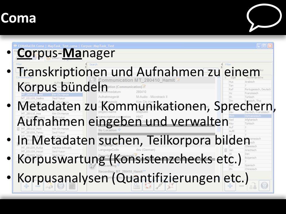 Coma Corpus-Manager. Transkriptionen und Aufnahmen zu einem Korpus bündeln.