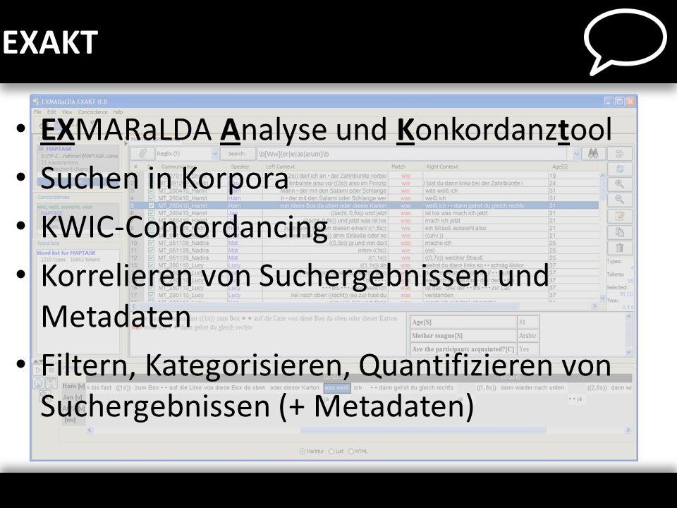EXAKT EXMARaLDA Analyse und Konkordanztool Suchen in Korpora