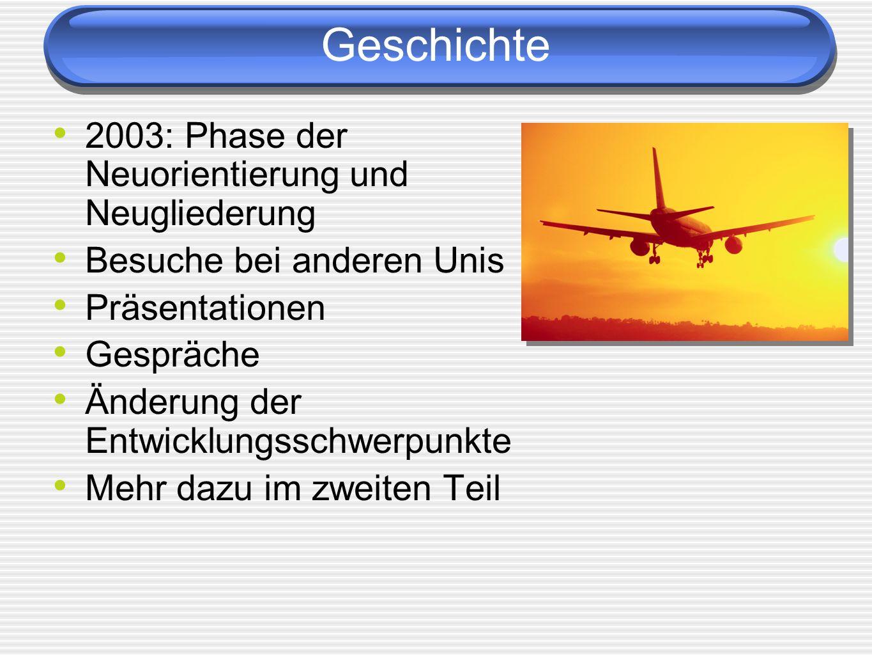 Geschichte 2003: Phase der Neuorientierung und Neugliederung