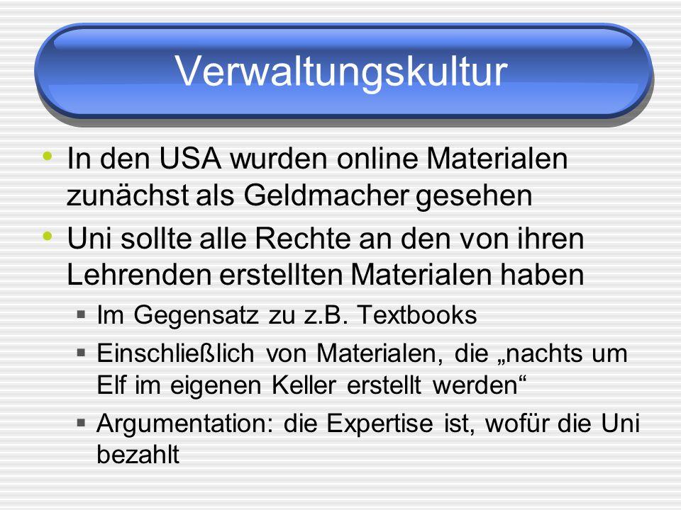 Verwaltungskultur In den USA wurden online Materialen zunächst als Geldmacher gesehen.