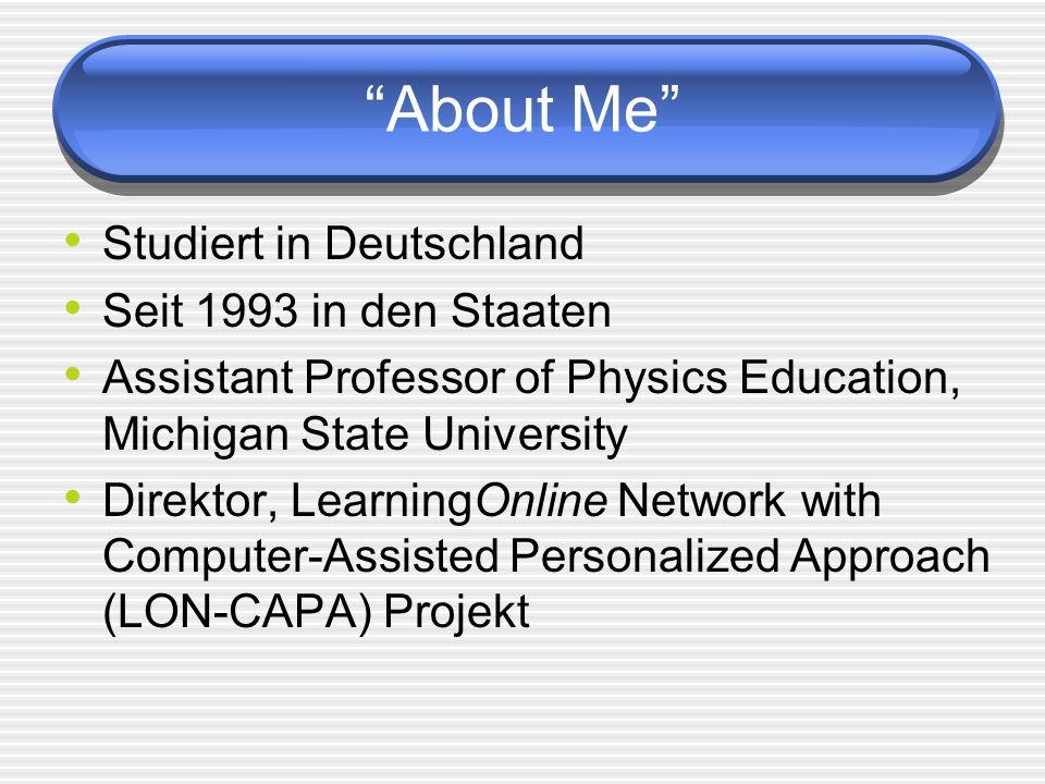 About Me Studiert in Deutschland Seit 1993 in den Staaten