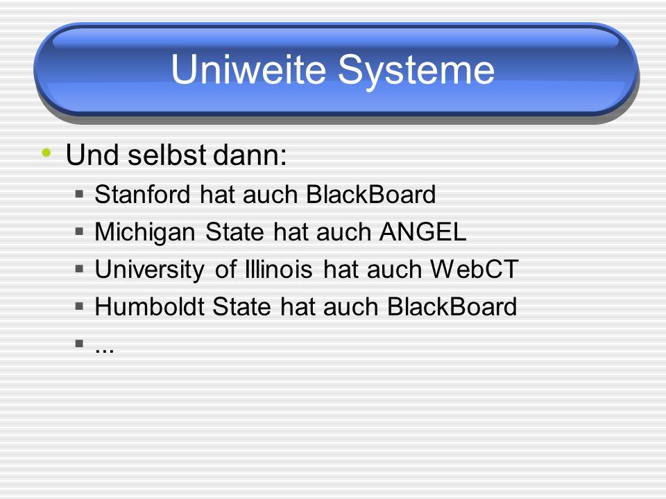 Uniweite Systeme Und selbst dann: Stanford hat auch BlackBoard