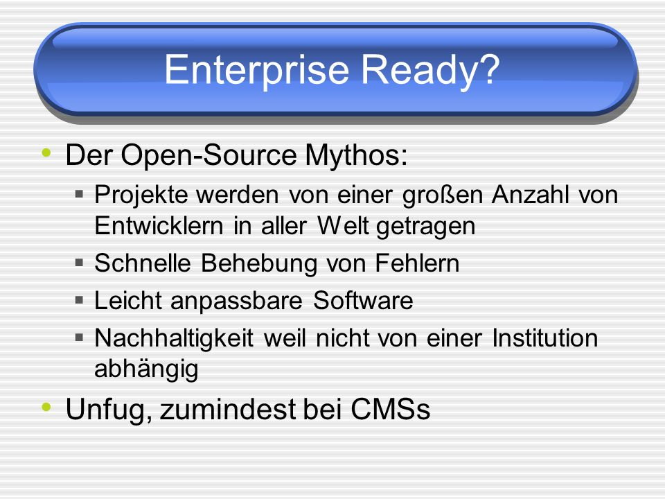 Enterprise Ready Der Open-Source Mythos: Unfug, zumindest bei CMSs