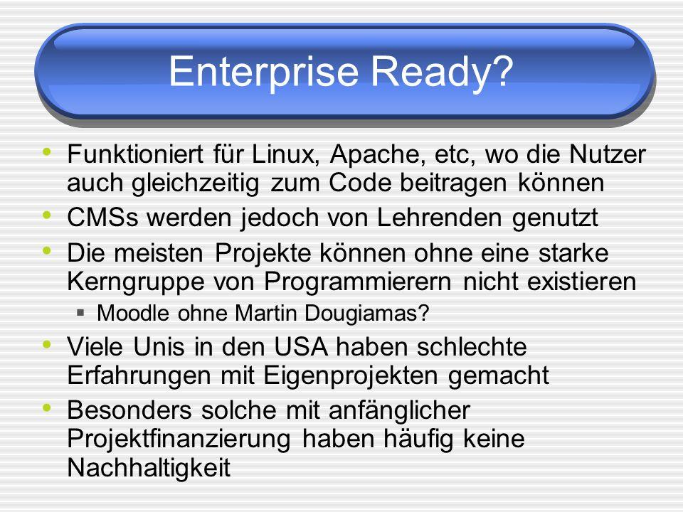 Enterprise Ready Funktioniert für Linux, Apache, etc, wo die Nutzer auch gleichzeitig zum Code beitragen können.