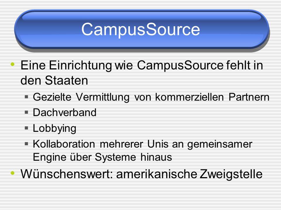 CampusSource Eine Einrichtung wie CampusSource fehlt in den Staaten