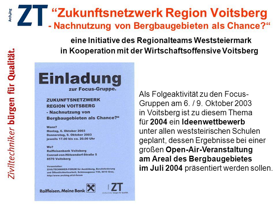 Zukunftsnetzwerk Region Voitsberg - Nachnutzung von Bergbaugebieten als Chance eine Initiative des Regionalteams Weststeiermark in Kooperation mit der Wirtschaftsoffensive Voitsberg